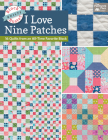 Block-Buster Quilts - I Love Nine Patches: 16 Quilts from an All-Time Favorite Block Cover Image