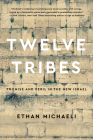 Twelve Tribes: Promise and Peril in the New Israel Cover Image