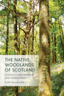 The Native Woodlands of Scotland: Ecology, Conservation and Management Cover Image