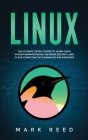 Linux: The ultimate crash course to learn Linux, system administration, network security, and cloud computing with examples a Cover Image