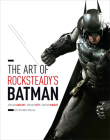The Art of Rocksteady's Batman: Arkham Asylum, Arkham City & Arkham Knight Cover Image