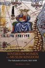 Sovereign Women in a Muslim Kingdom: The Sultanahs of Aceh, 1641-1699 Cover Image