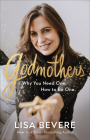 Godmothers: Why You Need One. How to Be One. Cover Image