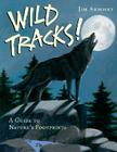 Wild Tracks!: A Guide to Nature's Footprints Cover Image