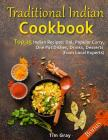 Traditional Indian Cookbook Top 25 Indian Recipes: Dal, Popular Curry, One Pot Dishes, Drinks, Desserts (from Local Experts) Cover Image