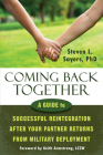 Coming Back Together: A Guide to Successful Reintegration After Your Partner Returns from Military Deployment Cover Image