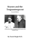 Keynes and the Trogoautoegocrat - Second Edition: A Discussion of Macroeconomics for the Student of the Gurdjieff Work* Cover Image