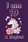 I am 19 & Magical Sketchbook: Birthday Gift for Girls, Sketchbook for Unicorn Lovers Cover Image