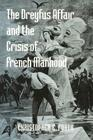 The Dreyfus Affair and the Crisis of French Manhood (Johns Hopkins University Studies in Historical and Political #121) Cover Image
