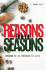 Reasons for the Seasons: Origins of the Christian Holidays Cover Image