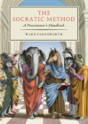The Socratic Method: A Practitioner's Handbook Cover Image