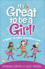 It's Great to Be a Girl!: A Guide to Your Changing Body Cover Image