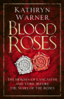 Blood Roses: The Houses of Lancaster and York Before the Wars of the Roses Cover Image