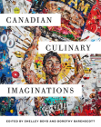 Canadian Culinary Imaginations Cover Image