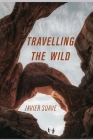 Travelling the Wild: Take a Break from Your Daily Routine and Fly with Your Imagination with This Amazing Photobook. Full of Colorful Photo Cover Image