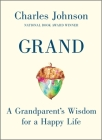 Grand: A Grandparent's Wisdom for a Happy Life Cover Image