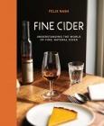 Fine Cider: Understanding the world of fine, natural cider Cover Image