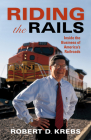Riding the Rails: Inside the Business of America's Railroads (Railroads Past and Present) Cover Image