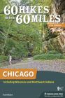 60 Hikes Within 60 Miles: Chicago: Including Wisconsin and Northwest Indiana Cover Image