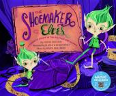 The Shoemaker and the Elves: A Favorite Story in Rhythm and Rhyme (Fairy Tale Tunes) Cover Image