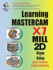 Learning Mastercam X7 Mill 2D Step by Step Cover Image