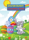 Easter Bunny Coloring Book: Cute and Full of Fun Images with Easter Bunnies & Basket Eggs for Kids Ages 4-8 Single Sided Pages Coloring Book Easte Cover Image