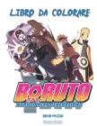 boruto naruto next generations: Libro da colorare, a colorare serie anime boruto per bambini e adulti e tutti i fan (8,5 x 11 pollici) + 60 illustrazi Cover Image