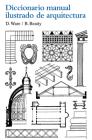 Diccionario manual ilustrado de arquitectura Cover Image