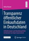 Transparenz Öffentlicher Einkaufsdaten in Deutschland: Anforderungen Und Handlungsfelder Im Kontext Von Open Government Cover Image