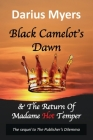 Black Camelot's Dawn: & The Return of Madame Hot Temper Cover Image