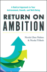 Return on Ambition: A Radical Approach to Your Achievement, Growth, and Well-Being Cover Image