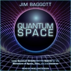 Quantum Space Lib/E: Loop Quantum Gravity and the Search for the Structure of Space, Time, and the Universe Cover Image