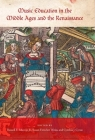 Music Education in the Middle Ages and the Renaissance (Publications of the Early Music Institute) Cover Image
