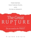 The Great Rupture: Three Empires, Four Turning Points, and the Future of Humanity Cover Image
