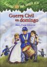 Guerra Civil En Domingo (Civil War on Sunday) (Magic Tree House #21) Cover Image