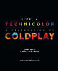 Life in Technicolor: A Celebration of Coldplay: A Celebration of Coldplay Cover Image