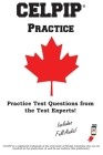 CELPIP Practice: Canadian English Language Proficiency Index Program(R) Practice Test Questions Cover Image