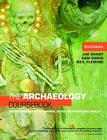 The Archaeology Coursebook: An Introduction to Themes, Sites, Methods and Skills Cover Image