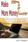Make More Money: How to Make Money at Home and Start a Small Business for Normal People Cover Image