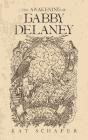 The Awakening of Gabby Delaney Cover Image