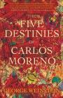 The Five Destinies of Carlos Moreno Cover Image