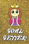 Goal Getter: Live Your Life Motivational Journal with Royal Queen Art Design and Gold Glitter Effect Background. Inspirational Cove Cover Image