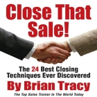 Close That Sale! Lib/E: The 24 Best Sales Closing Techniques Ever Discovered Cover Image