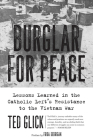 Burglar for Peace: Lessons Learned in the Catholic Left's Resistance to the Vietnam War Cover Image