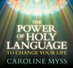 The Power of Holy Language to Change Your Life Cover Image