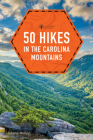 50 Hikes in the Carolina Mountains Cover Image