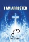 I Am Arrested Cover Image