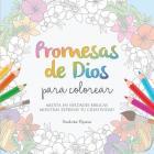 Promesas de Dios para Colorear: Medita en verdades bíblicas mientras expresas tu creatividad Cover Image