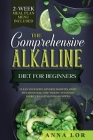 The Comprehensive Alkaline Diet For Beginners Cover Image