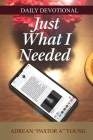 Just What I Needed: Daily Devotional Cover Image